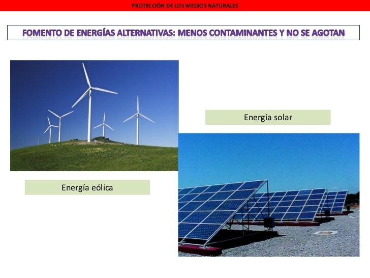 PROTECCIÓN DE LOS MEDIOS NATURALES                                                      Energía solarEnergía eólica