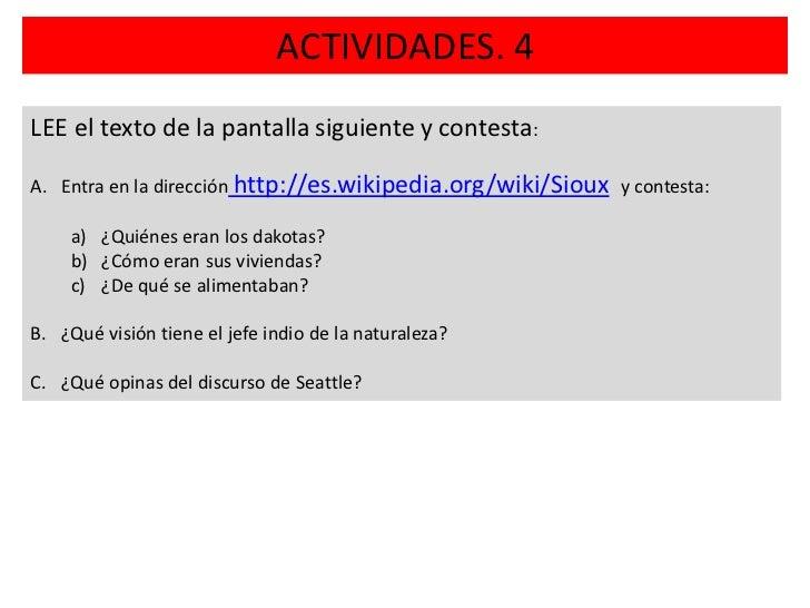 ACTIVIDADES. 4LEE el texto de la pantalla siguiente y contesta:A. Entra en la dirección http://es.wikipedia.org/wiki/Sioux...