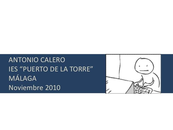 """ANTONIO CALEROIES """"PUERTO DE LA TORRE""""MÁLAGANoviembre 2010"""