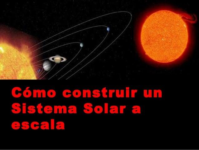 Cómo construir unSistema Solar aescala