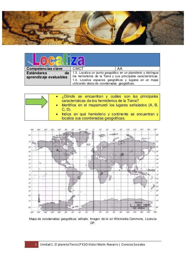 2 Unidad1. El planetaTierra1º ESO Víctor Marín Navarro | CienciasSociales Competencias clave CMCT AA Estándares de aprendi...