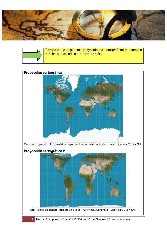 8 Unidad1. El planetaTierra1º ESO Víctor Marín Navarro | CienciasSociales Compara las siguientes proyecciones cartográfica...