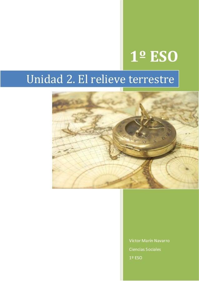 1º ESO Víctor Marín Navarro Ciencias Sociales 1º ESO Unidad 2. El relieve terrestre
