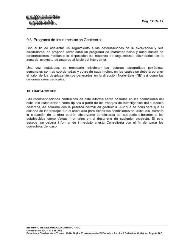 Pág. 12 de 12 9.3. Programa de Instrumentación Geotécnica Con el fin de adelantar un seguimiento a las deformaciones de la...