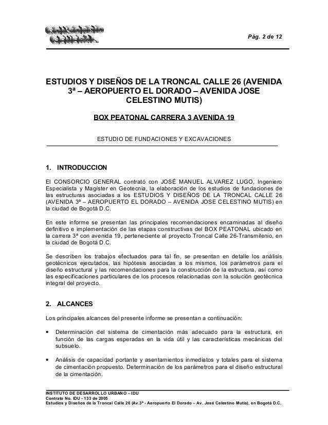 Pág. 2 de 12 ESTUDIOS Y DISEÑOS DE LA TRONCAL CALLE 26 (AVENIDA 3ª – AEROPUERTO EL DORADO – AVENIDA JOSE CELESTINO MUTIS) ...