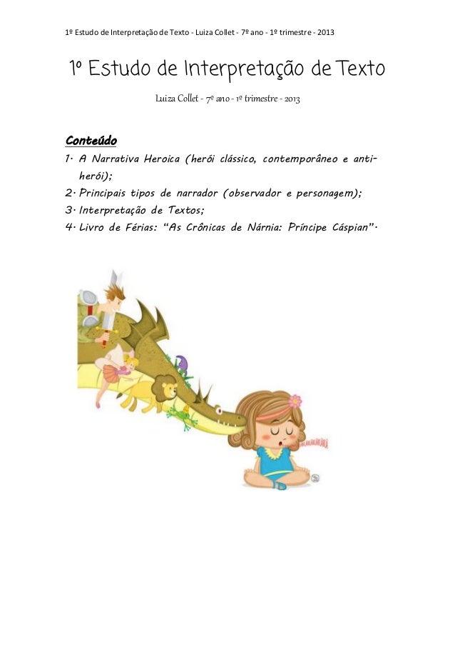 1º Estudo de Interpretação de Texto - Luiza Collet - 7º ano - 1º trimestre - 2013  1º Estudo de Interpretação de Texto Lui...