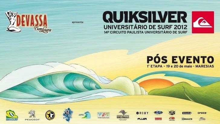 APRESENTAÇÃO   O  Circuito  Paulista  Universitário  de  Surf  comemora  14  anos  em  2012  reuni...