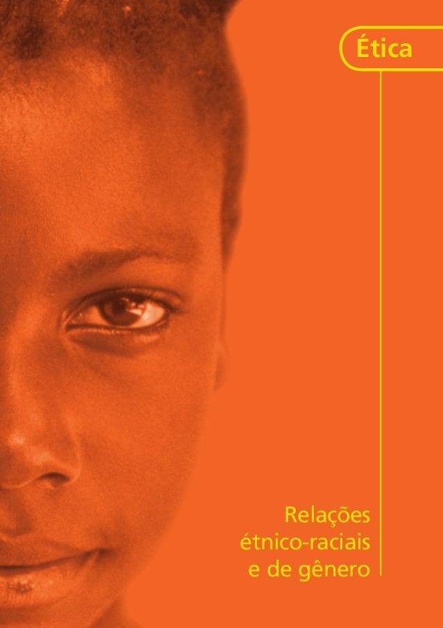 Secretaria Especial dos Direitos Humanos Ministério da Educação Ética Relações étnico-raciais e de gênero kit3_CAPA_mod1.i...