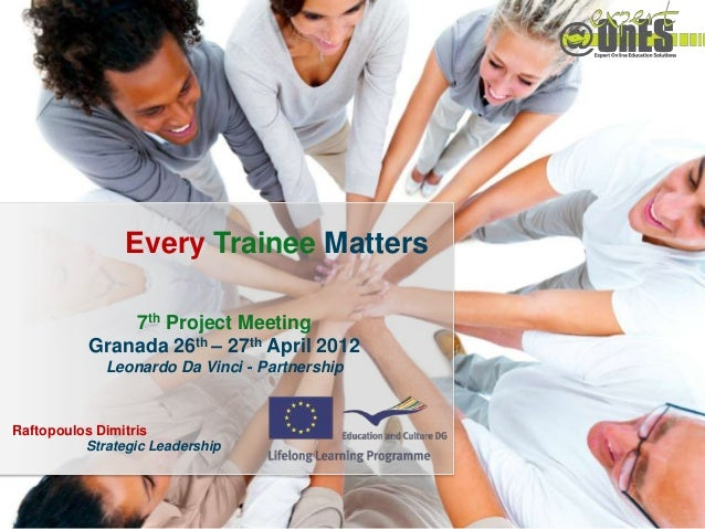 Every Trainee Matters / 2010-1-ROI-LE004-0677111                Every Trainee Matters              7th Project Meeting    ...