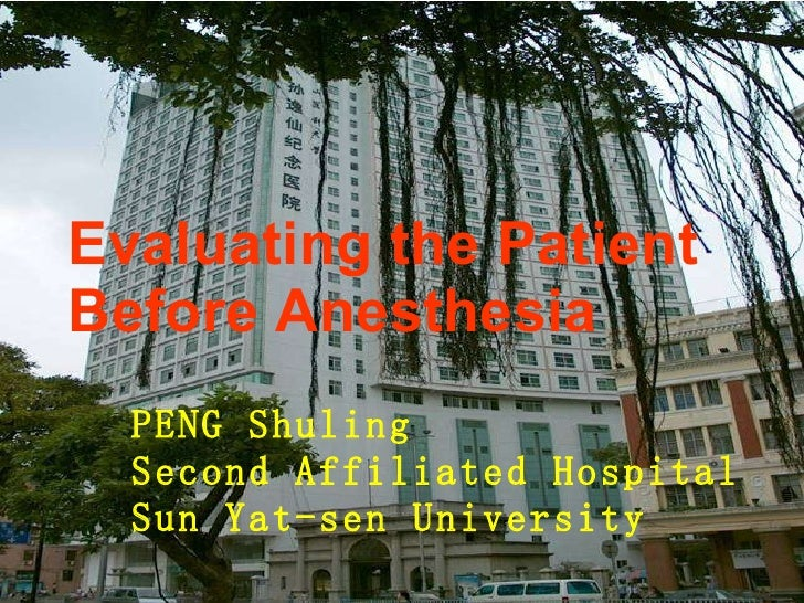 Evaluating the Patient Before Anesthesia   PENG Shuling Second Affiliated Hospital Sun Yat-sen University