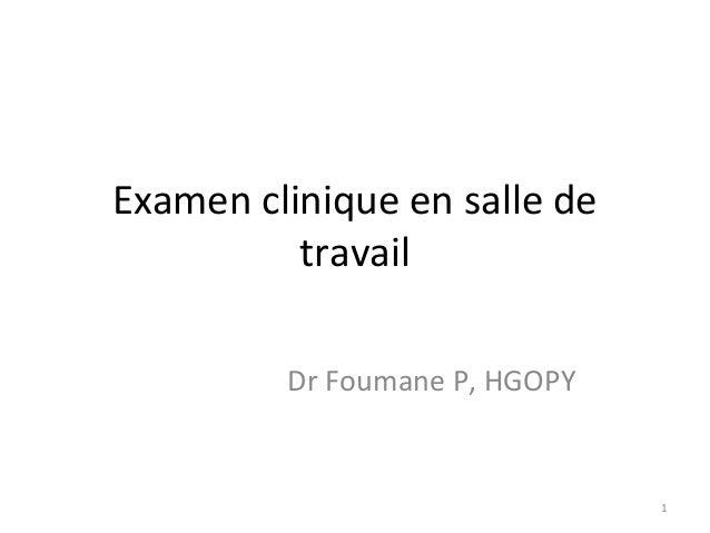 Examen clinique en salle de travail Dr Foumane P, HGOPY 1