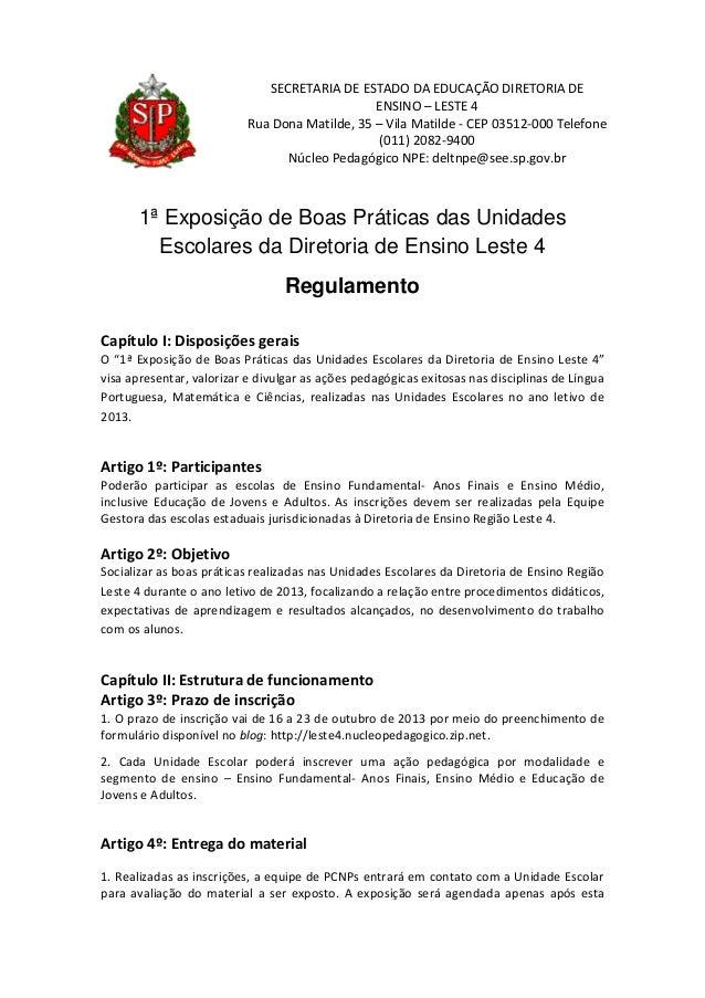 SECRETARIA DE ESTADO DA EDUCAÇÃO DIRETORIA DE ENSINO – LESTE 4 Rua Dona Matilde, 35 – Vila Matilde - CEP 03512-000 Telefon...