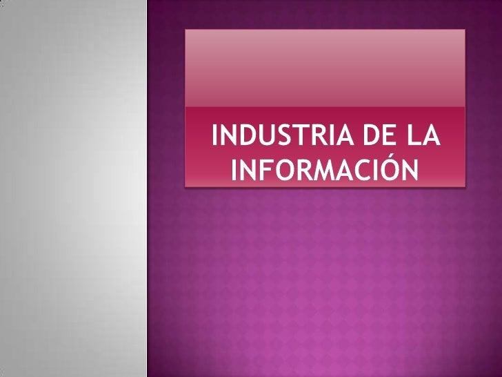 Industria de la Información<br />
