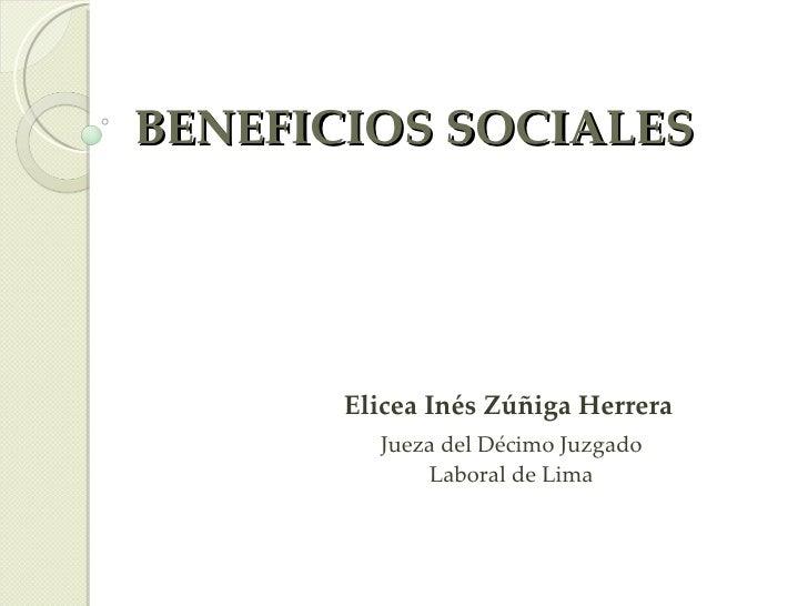 BENEFICIOS SOCIALES Elicea Inés Zúñiga Herrera Jueza del Décimo Juzgado Laboral de Lima