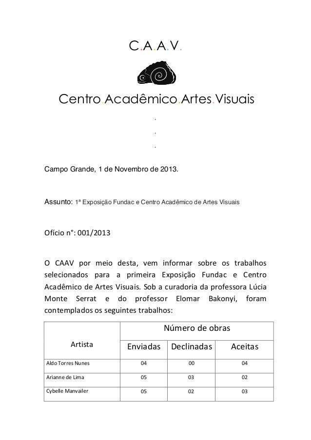 C.A.A.V.  Centro.Acadêmico.Artes.Visuais . . .  Campo Grande, 1 de Novembro de 2013.  Assunto: 1ª Exposição Fundac e Centr...