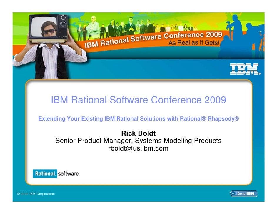 IBM Rational Software Conference 2009             Extending Your Existing IBM Rational Solutions with Rational® Rhapsody® ...