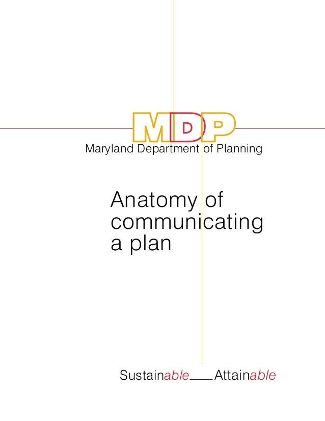Anatomy of communicating a plan Maryland Department of Planning Sustainable Attainable