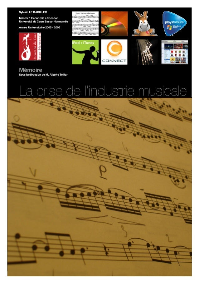Mémoire La crise de l'industrie musicale Sylvain LE BARILLEC Master 1 Economie et Gestion Université de Caen Basse-Normand...