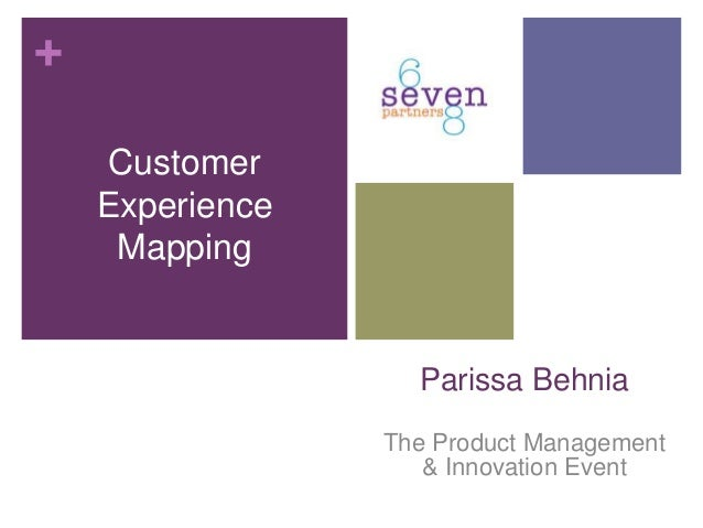 + Parissa Behnia The Product Management & Innovation Event Customer Experience Mapping