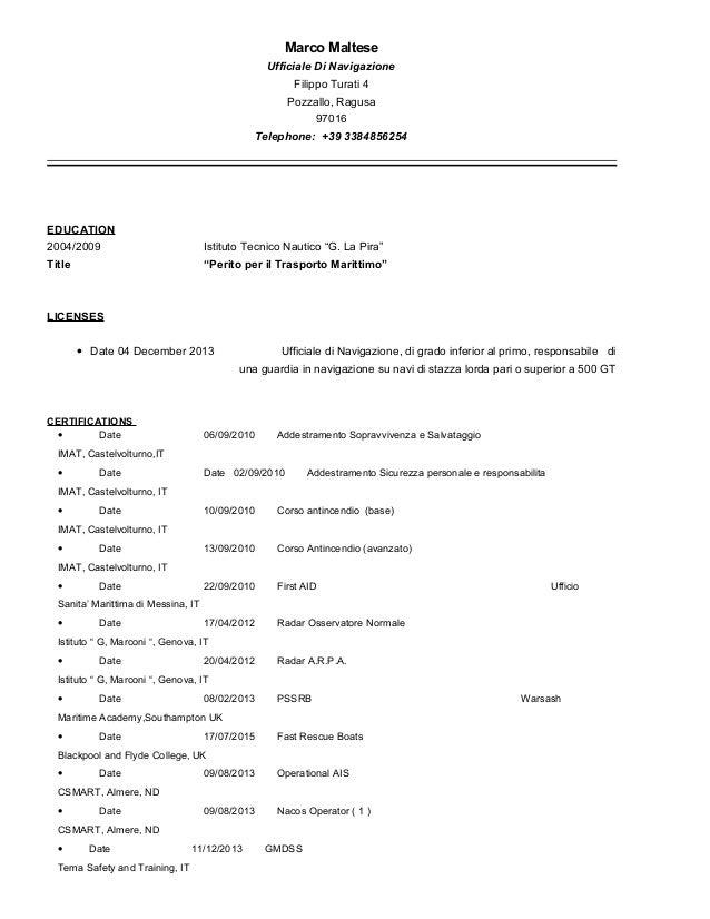 Marco Maltese Ufficiale Di Navigazione Filippo Turati 4 Pozzallo, Ragusa 97016 Telephone: +39 3384856254 EDUCATION 2004/20...