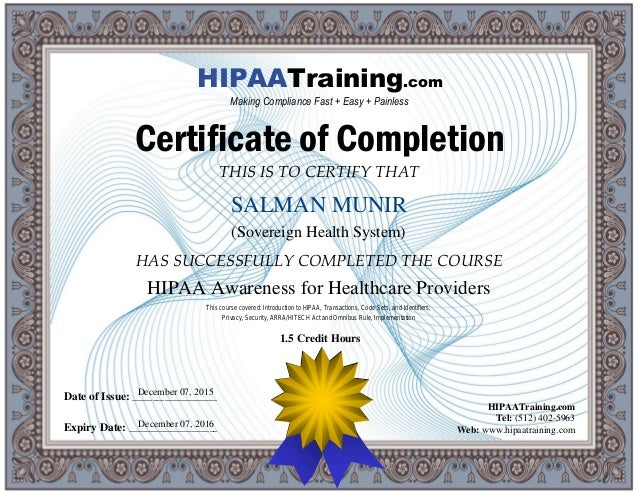HIPAA Awareness Training Certificate For SALMAN_MUNIR. THIS IS TO CERTIFY  THAT HAS SUCCESSFULLY COMPLETED THE COURSE Date Of Issue:  Certificate For Training