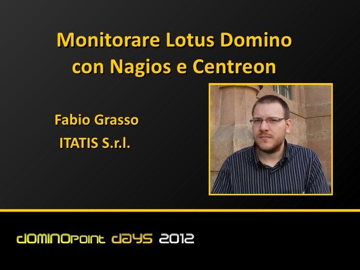 Monitorare Lotus Domino con Nagios e CentreonFabio Grasso ITATIS S.r.l.