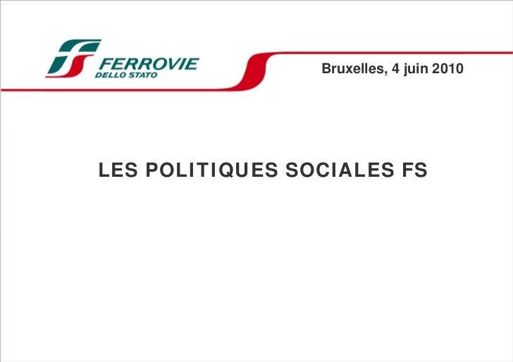 Bruxelles, 4 juin 2010LES POLITIQUES SOCIALES FS