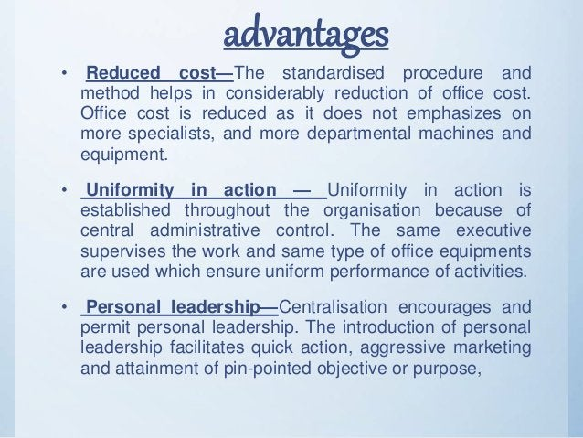 advantages • Reduced cost—The standardised procedure and method helps in considerably reduction of office cost. Office cos...