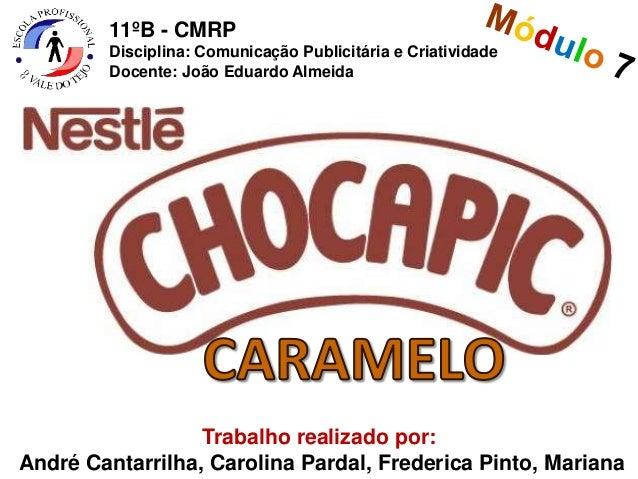 11ºB - CMRP  Disciplina: Comunicação Publicitária e Criatividade  Docente: João Eduardo Almeida  Trabalho realizado por:  ...