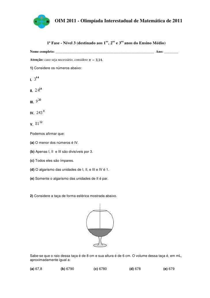 OIM 2011 - Olimpíada Interestadual de Matemática de 2011           1ª Fase - Nível 3 (destinado aos 1os, 2os e 3os anos do...