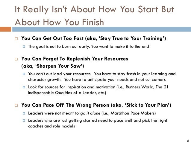 It Really Isn't About How You Start But About How You Finish  You Can Get Out Too Fast (aka, 'Stay True to Your Training'...