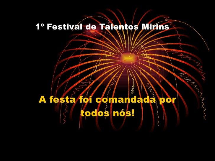 1º Festival de Talentos Mirins A festa foi comandada por todos nós!