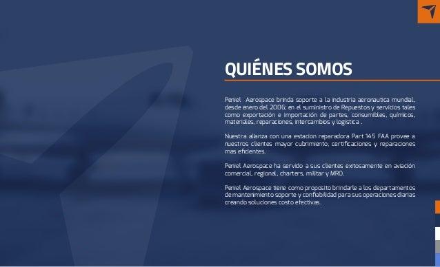 QUIÉNES SOMOS Peniel Aerospace brinda soporte a la industria aeronautica mundial, desde enero del 2006; en el suministro d...