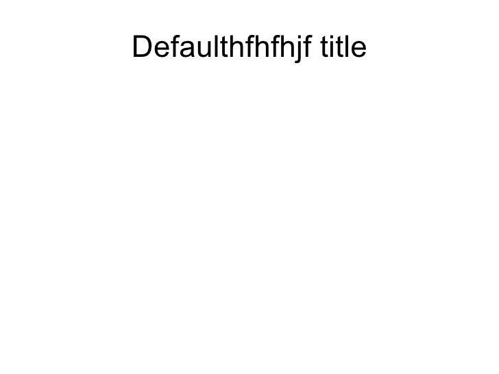 Defaulthfhfhjf title