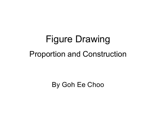 Figure Drawing Proportion and Construction  By Goh Ee Choo