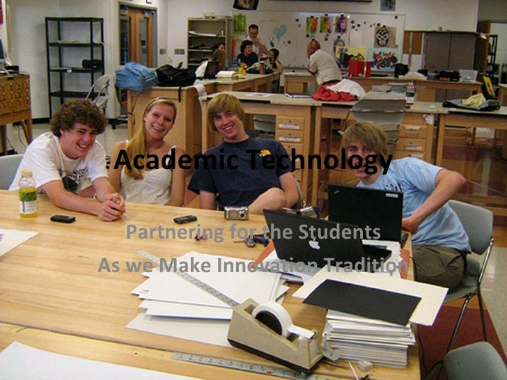 Academic Technology Partnering for the Students As we Make Innovation Tradition