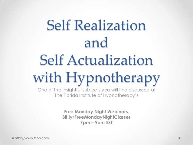 Self Realization and Self Actualization with Hypnotherapy One of the insightful subjects you will find discussed at The Fl...