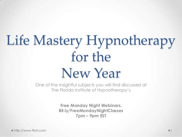 Life Mastery Hypnotherapy for the New Year One of the insightful subjects you will find discussed at The Florida Institute...