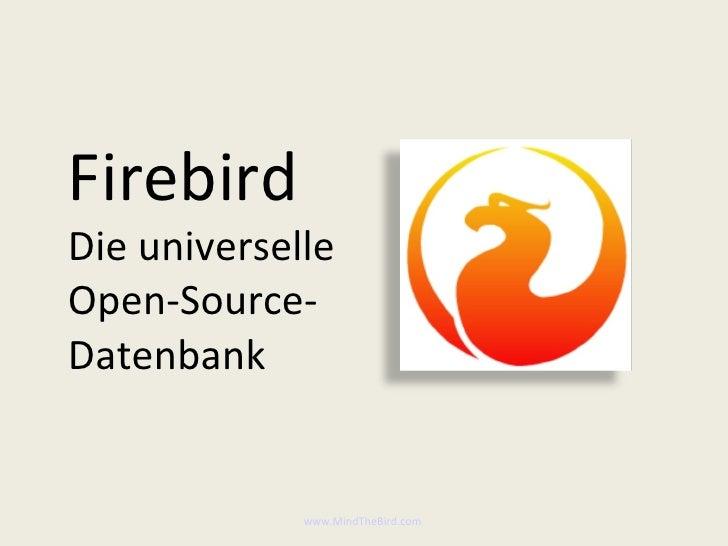 Firebird   Die universelle Open-Source-Datenbank www.MindTheBird.com
