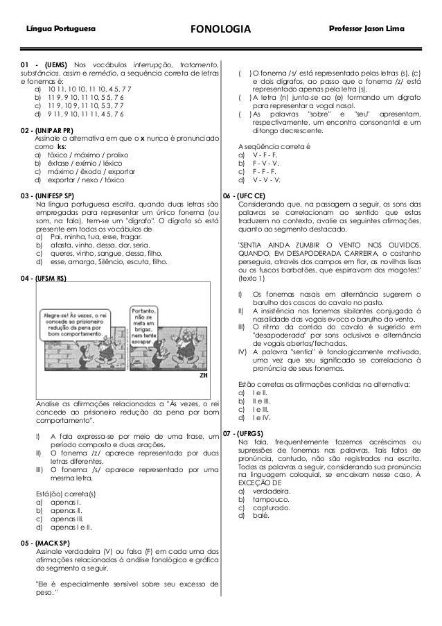 Língua Portuguesa  FONOLOGIA  01 - (UEMS) Nos vocábulos interrupção, tratamento, substâncias, assim e remédio, a sequência...