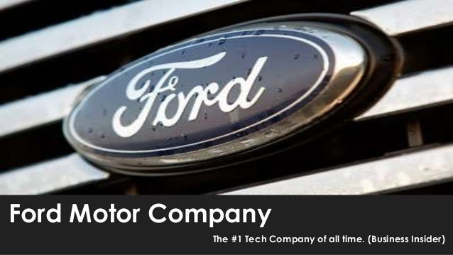 Ford Motor Company The #1 Tech Company of all time. (Business Insider)