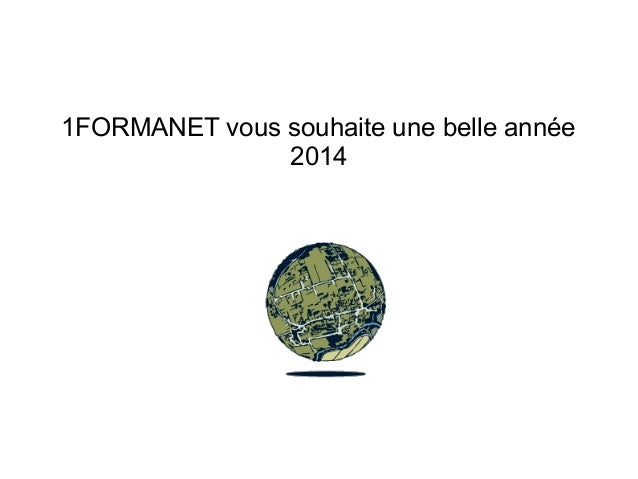 1FORMANET vous souhaite une belle année 2014