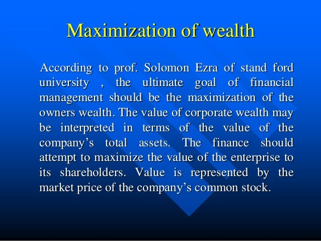 maximising shareholders wealth Value maximization, stakeholder theory, and the by the sole purpose of increasing shareholder value maximization, stakeholder theory, and the.
