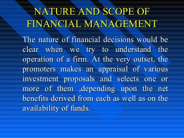nature and scope of operations management Process: the management process comprises a series of actions or operations conducted towards an end scope of management although it is difficult to precisely define the scope of management, yet the following areas are included in it.