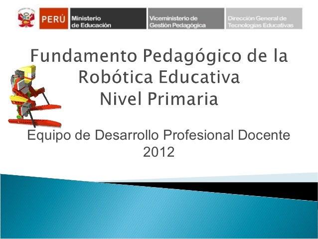 Equipo de Desarrollo Profesional Docente 2012