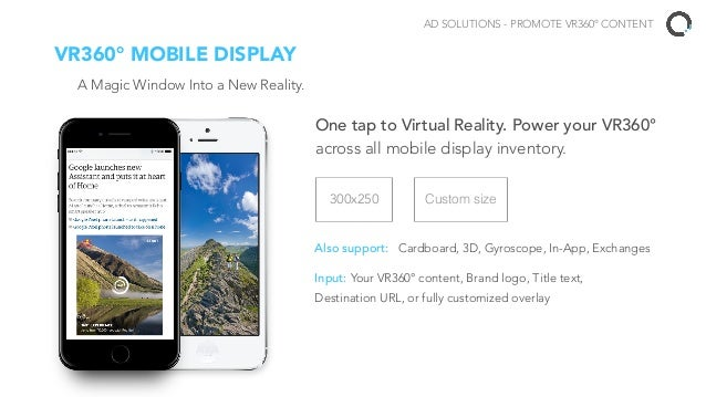 One Click to Virtual Reality. Power your VR360° across all desktop display inventory. VR360° DESKTOP DISPLAY Custom size I...