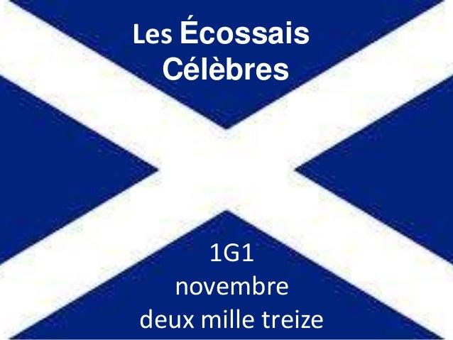 Les Écossais Célèbres  1G1 novembre deux mille treize
