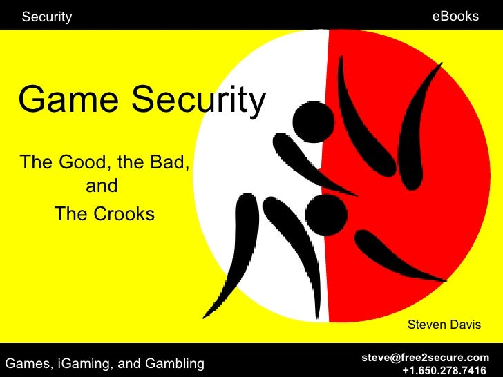 Security                                eBooks Game Security  The Good, the Bad,        and     The Crooks                ...