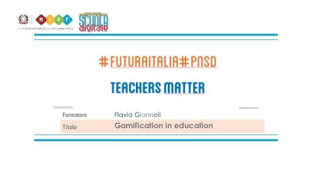 Formatore Flavia Giannoli Titolo Gamification in education