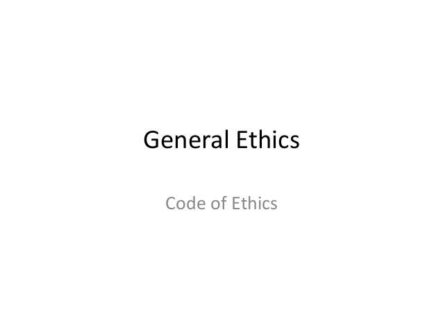 General EthicsCode of Ethics